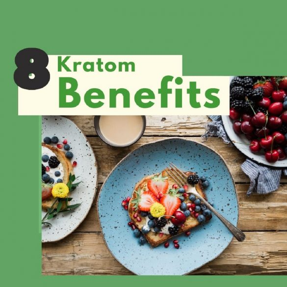 8 Kratom Benefits