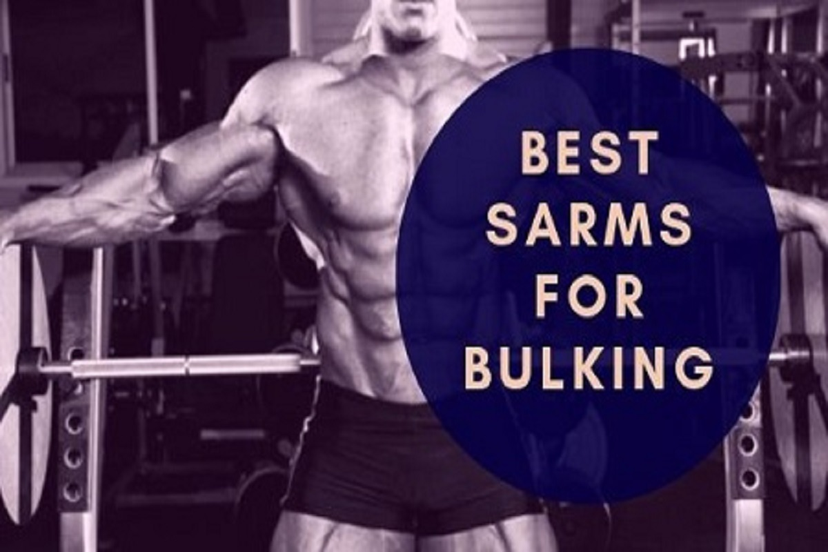 Best Sarms For Bulking That Will Actually Make Your Life Better