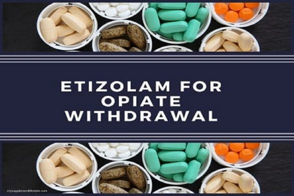 Etizolam For Opiate Withdrawal